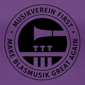 Musikverein first - Make Blasmusik great again - Frauen Premium T-Shirt