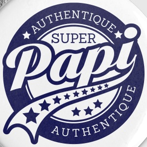 authentique super papi Badges - Badge petit 25 mm