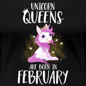 UNICORN QUEENS ARE BORN IN FEBRUARY T-Shirts - Women's Premium T-Shirt