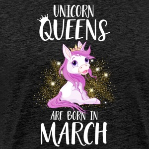 UNICORN QUEENS ARE BORN IN MARCH T-Shirts - Men's Premium T-Shirt