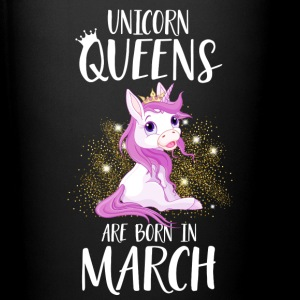 UNICORN QUEENS ARE BORN IN MARCH Tassen & Zubehör - Tasse einfarbig