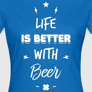 life is better with beer T-shirts - T-shirt dam