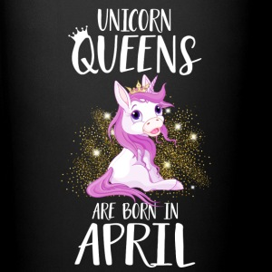 UNICORN QUEENS ARE BORN IN APRIL Tassen & Zubehör - Tasse einfarbig