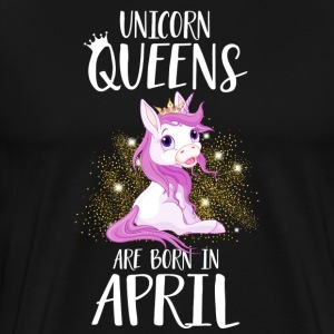 UNICORN QUEENS ARE BORN IN APRIL T-Shirts - Männer Premium T-Shirt
