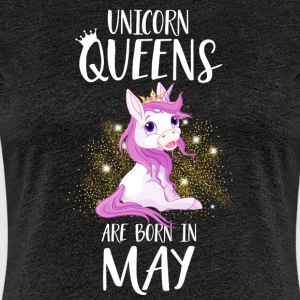 UNICORN QUEENS ARE BORN IN MAY T-Shirts - Women's Premium T-Shirt