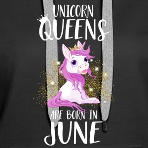 UNICORN QUEENS ARE BORN IN JUNE Pullover & Hoodies - Frauen Premium Hoodie