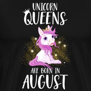 UNICORN QUEENS ARE BORN IN AUGUST T-Shirts - Männer Premium T-Shirt