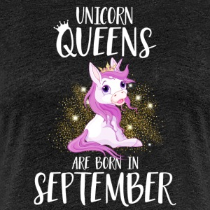 UNICORN QUEENS ARE BORN IN SEPTEMBER T-Shirts - Women's Premium T-Shirt