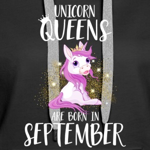 UNICORN QUEENS ARE BORN IN SEPTEMBER Hoodies & Sweatshirts - Women's Premium Hoodie