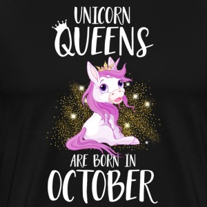 UNICORN QUEENS ARE BORN IN OCTOBER T-Shirts - Männer Premium T-Shirt