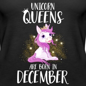 UNICORN QUEENS ARE BORN IN DECEMBER Tops - Frauen Premium Tank Top