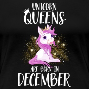 UNICORN QUEENS ARE BORN IN DECEMBER T-Shirts - Frauen Premium T-Shirt