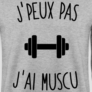 J'peux pas j'ai muscu Sweat-shirts - Sweat-shirt Homme