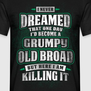Grumpy Old Broad T-Shirts - Men's T-Shirt