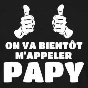 On va bientôt m'appeler papy Tee shirts - T-shirt Homme