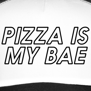 PIZZA IS MY BAE Caps & Mützen - Trucker Cap