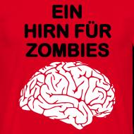 Motiv ~ Ein Hirn für Zombies Shirt m