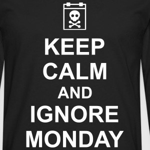 keep calm and ignore monday Montag Arbeit Job Manches longues - T-shirt manches longues Premium Homme