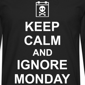 keep calm and ignore monday Montag Arbeit Job Langærmede t-shirts - Herre premium T-shirt med lange ærmer