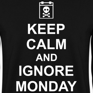 keep calm and ignore monday Montag Arbeit Job Sweaters - Mannen sweater