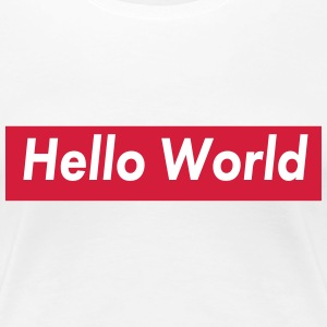 hello world T-Shirts - Frauen Premium T-Shirt