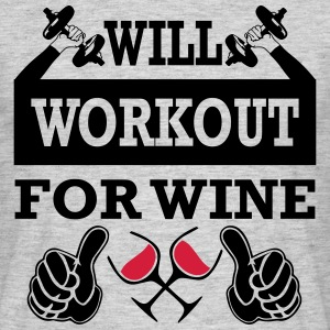 Will Workout For Wine T-Shirts - Men's T-Shirt