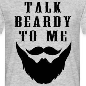 Talk beardy to me T-Shirts - Men's T-Shirt