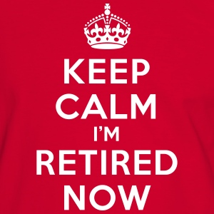 Keep calm I'm retired now Tee shirts - T-shirt contraste Homme