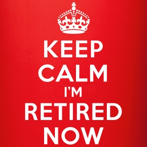 Keep calm I'm retired now Bouteilles et Tasses - Tasse en couleur