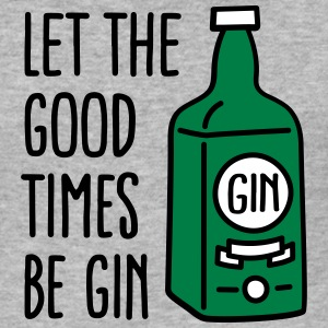 Let the good times be gin T-shirts - slim fit T-shirt