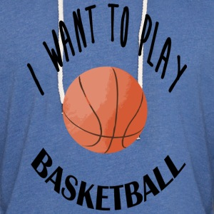 I want to play basketball Sweat-shirts - Sweat-shirt à capuche léger unisexe