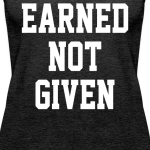 Earned Not Given - Women's Premium Tank Top