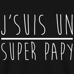 super papy, cadeau grand-père,papi  - Sweat-shirt Homme