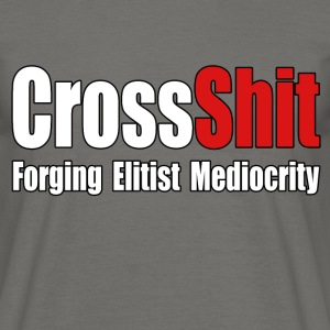CrossShit Mediocrity - Men's T-Shirt