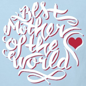 Best mother of the world T-Shirts - Kinder Bio-T-Shirt
