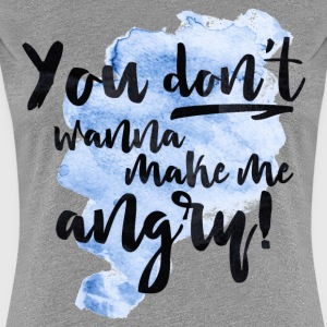 You don't wanna... Frauen Premium T-Shirt - Frauen Premium T-Shirt