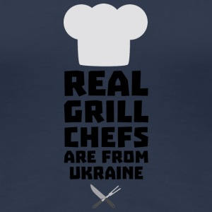 Real Grill Chefs are from Ukraine Smne6 T-Shirts - Women's Premium T-Shirt