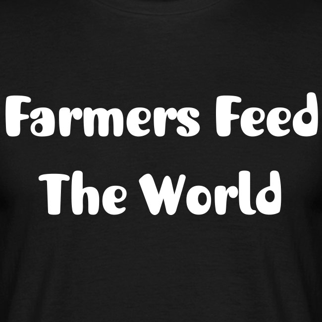 """Farmers Feed The World"" Shirt"