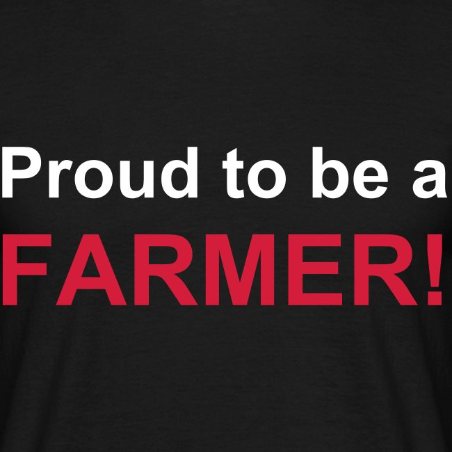 """Proud to be a FARMER!"" Shirt"