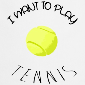 I want to play tennis black Tabliers - Tablier de cuisine