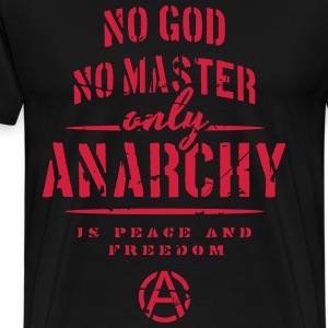 No God, no Matser - Only Anarchy  T-Shirts - Männer Premium T-Shirt