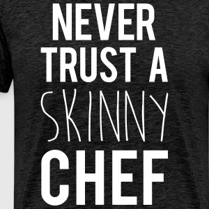 A Skinny Chef Funny Quote T-Shirts - Men's Premium T-Shirt