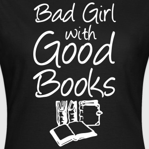 Bad Girl with Good Books T-Shirts - Women's T-Shirt