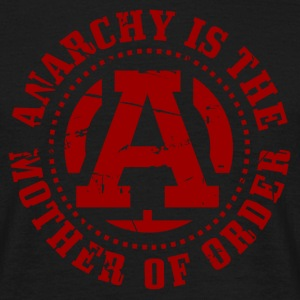 Anarchy is The Mother of Order T-Shirts - Männer T-Shirt