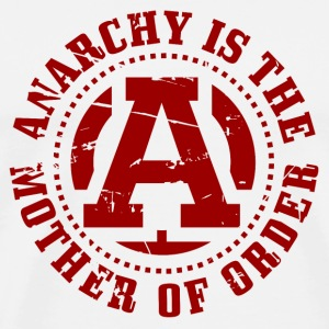 Anarchy is The Mother of Order T-Shirts - Männer Premium T-Shirt