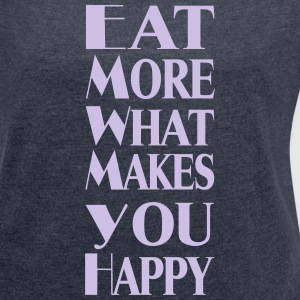 eat_more_of T-Shirts - Women's T-shirt with rolled up sleeves