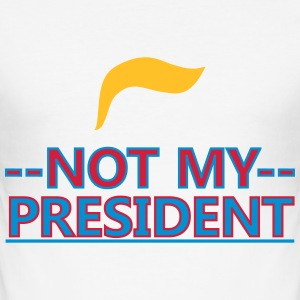 Not my president  T-Shirts - Männer Slim Fit T-Shirt