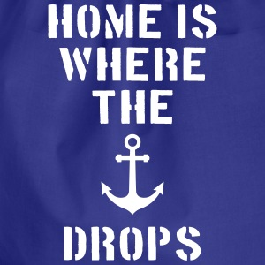 home is where the anchor drops Anker Hamburg Bags & Backpacks - Drawstring Bag