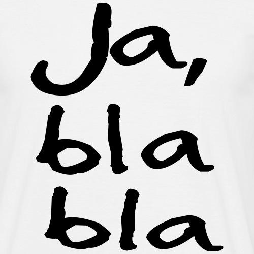 Ja, bla bla