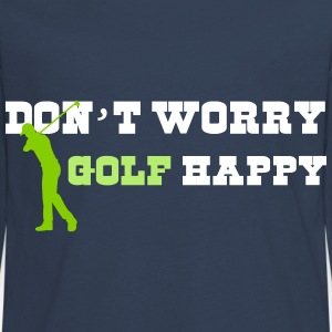 Don't worry golf happy Langarmshirts - Teenager Premium Langarmshirt